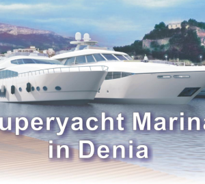Varadero Port Denia new superyacht facilities